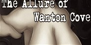 The Allure of Wanton Cove